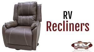 Rv Recliner Chairs Rv Recliners Youtube
