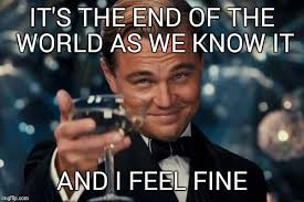 Meme End Of The World - leonardo dicaprio cheers meme imgflip
