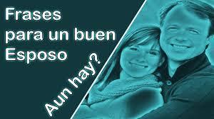 quotes en espanol para mi esposo frases de amor para mi marido esposo frases romanticas youtube