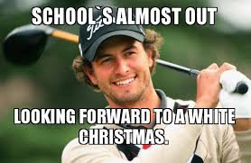 White Christmas Meme - school s almost out looking forward to a white christmas adam