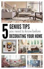tips for decorating your home 5 genius tips for decorating your home six sisters stuff
