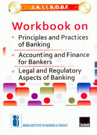 j a i i b d b f workbook on principles and practices of banking
