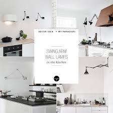 Wall Lights For Kitchen Arm Ls In The Kitchen My Paradissi