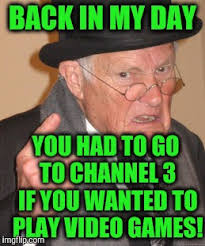 Meme My Picture - back in my day meme imgflip