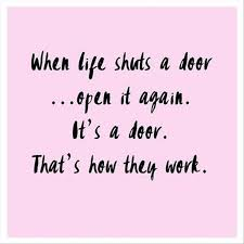 awesome quotes when shuts a door open it again