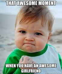 Awesome Girlfriend Meme - that awesome moment when you have an awesome girlfriend victory