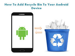 how to add to a on android how to add recycle bin feature on android mobile dumpster