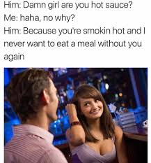 Hot Meme Girl - dopl3r com memes him damn girl are you hot sauce me haha no