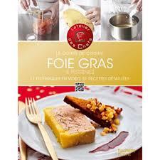 cours de cuisine 11 foie gras et terrines le cours de cuisine 11 techniques en vidéo