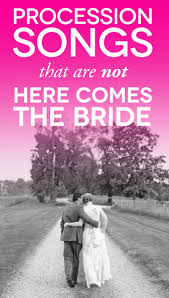 wedding processional song ideas 25 unexpected wedding processional songs that will delight you a