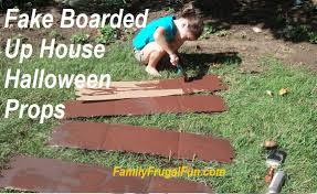 halloween props 2014 halloween props homemade u2013 fake boarded up house family finds fun