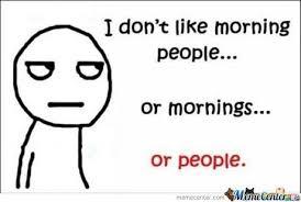Morning People Meme - i do not like morning people by sa3ed21 meme center