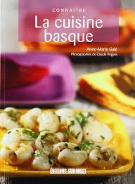 connaitre la cuisine basque amazon co uk galé