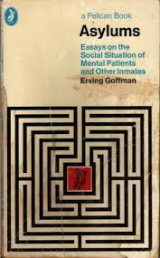 asylums essays on the social situation of mental patients and