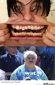 Big Teeth Meme - my wat big teeth you have by bread meme center