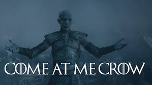 Come At Me Meme - game of thrones come at me crow game of thrones memes game of