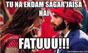 Bollywood Meme Generator - tu na ekdam sagar jaisa hai fatuuu bollywood meme meme