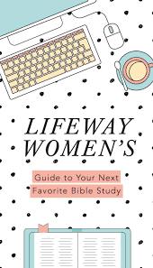 lifeway women u0027s guide to your next favorite bible study by bible