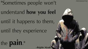 Love Happens Quotes by Sometimes People Won U0027t Understand How You Feel Until It Happens To