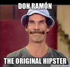 Don Ramon Meme - ramón hipster