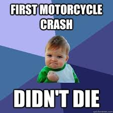 Bike Crash Meme - first motorcycle accident