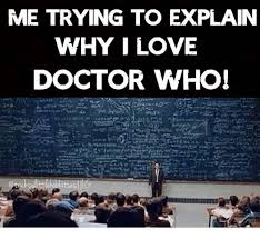 Doctor Who Funny Memes - me trying to explain why i love doctor who doctor meme on me me