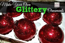 Glitter Christmas Ball Ornaments by Make Your Own Glittered Ornaments Diy Momspotted