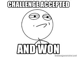 Challenge Accepted Meme Generator - challenge accepted and won challenge accepted meme generator