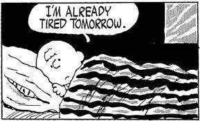 Tired Meme - i m already tired tomorrow memes