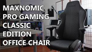maxnomic pro gaming classic office chair review youtube