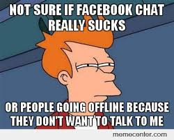 Memes Facebook Chat - not sure facebook chat sux by ben meme center