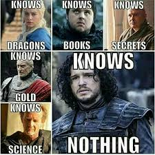 Jon Snow Memes - you know nothing jon snow game of thrones pinterest jon snow