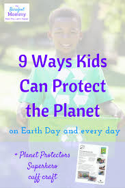 earth day for kids 9 ways kids can protect the planet