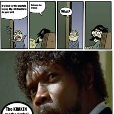 Release The Kraken Meme - release the kraken by garret west meme center