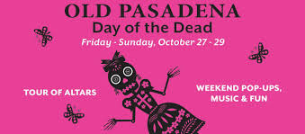 day of the dead weekend old pasadena