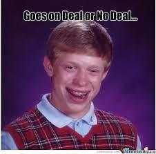 Deal Or No Deal Meme - deal or no deal by seanseymour92 meme center