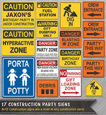 cing birthday party construction party signs construction signs construction party