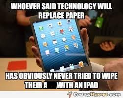 Ipad Meme - technology replacing paper