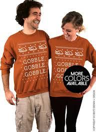 gobble gobble thanksgiving sweater crew neck sweatshirt his