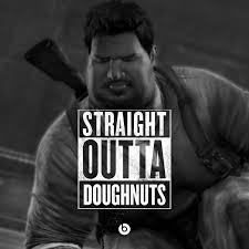 Doughnut Meme - need doughnuts straight outta somewhere straightoutta know