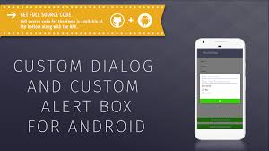 dialog android tutorial on custom dialog and custom alert box for android