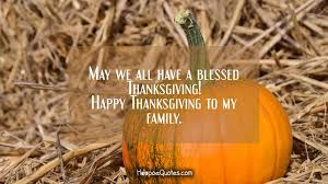 may we all a blessed thanksgiving happy thanksgiving to my