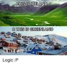 Iceland Meme - this is iceland this is greenland logic p logic meme on