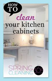 how to deep clean how to deep clean kitchen cabinets spring cleaning 365