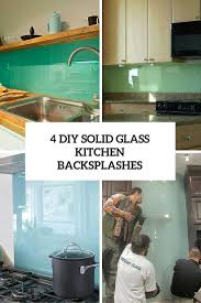 glass backsplashes for kitchens 4 diy solid glass kitchen backsplashes to install yourself