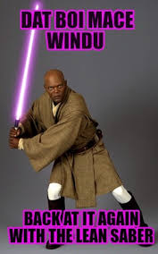 Mace Windu Meme - meme maker dat boi mace windu back at it again with the lean saber