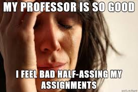 Lazy College Meme - the worst problem a lazy college senior can have meme guy