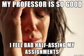 Lazy College Senior Meme - the worst problem a lazy college senior can have meme guy