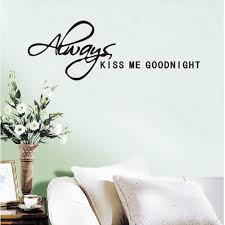always kiss me goodnight love quote home uk wall sticker always kiss me goodnight love quote home uk