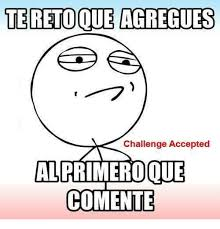 Challenge Accepted Meme - teretoque agregues challenge accepted que comente meme on me me